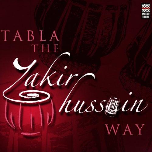 Play & Download Tabla - The Zakir Hussain Way by Zakir Hussain | Napster
