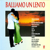 Balliamo Un Lento 2 by Various Artists