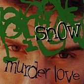 Play & Download Murder Love by Snow | Napster