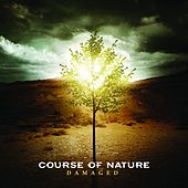 Play & Download Damaged by Course Of Nature | Napster