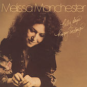 Better Days & Happy Endings by Melissa Manchester