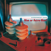Play & Download Experiment Zero by Man or Astro-Man? | Napster