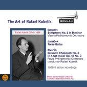 Play & Download The Art of Rafael Kubelík by Rafael Kubelík | Napster
