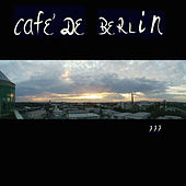Play & Download Cafe de Berlin, Vol. 3 by Various Artists | Napster