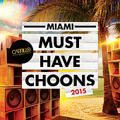 Carrillo Presents: Miami Must Have Choons 2015 by Various Artists