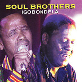 Play & Download Igobondela by The Soul Brothers | Napster