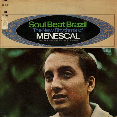 Soul Beat Brazil (The New Rhythms Of Menescal) by Roberto Menescal