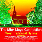 Play & Download Great Traditional Hymns by The Mick Lloyd Connection | Napster