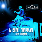 Play & Download Live at Rockpalast Wdr Studio-L, Koeln, Germany 1st April, 1975 & Rockpalast Rocknacht Grugahalle, Essen, Germany 4th-5th March, 1978 by Michael Chapman | Napster
