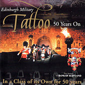 Play & Download Edinburgh Military Tattoo 50 Years On by Various Artists | Napster