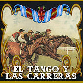 El Tango y las Carreras by Various Artists