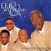 Play & Download So Much to Be Thankful For by Lee Williams And The Spiritual QC's | Napster
