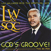 Play & Download God's Groove! (The Remix) by Lee Williams And The Spiritual QC's | Napster