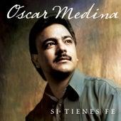 Si Tienes Fe de Oscar Medina