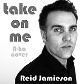 Play & Download Take On Me by Reid Jamieson | Napster