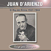 Play & Download El Rey del Ritmo 1937-1944 by Juan D'Arienzo | Napster