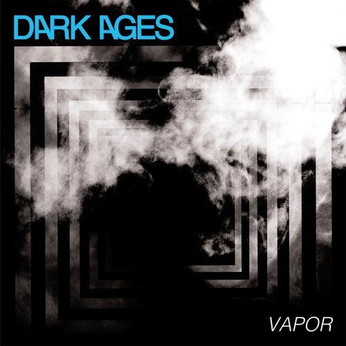 Vapor by Dark Ages