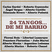 Play & Download 24 Tangos de Mi Barrio by Various Artists | Napster