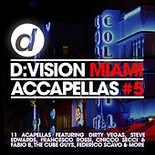 D:Vision Miami Accapellas #5 by Various Artists