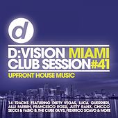 D:Vision Miami Club Session #41 by Various Artists