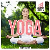 Play & Download Music for Sports: Yoga by The Gym All-Stars | Napster