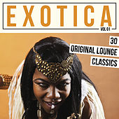Play & Download Exotica, Vol. 1 - 30 Original Lounge Classics by Various Artists | Napster