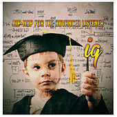 Play & Download Hip-Hop for the Advanced Listener by IQ | Napster