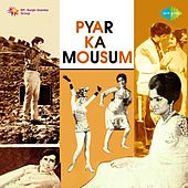 Pyar Ka Mousam (Original Motion Picture Soundtrack) by Various Artists