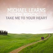 Take Me To Your Heart by Michael Learns to Rock
