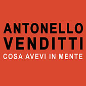 Play & Download Cosa avevi in mente by Antonello Venditti | Napster
