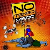 No Tengo Miedo by Jahaziel