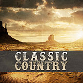 Play & Download Classic Country by Various Artists | Napster