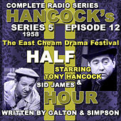 Hancock's Half Hour Radio. Series 5, Episode 12: The East Cheam Drama Festival by Tony Hancock