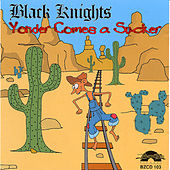 Play & Download Yonder Comes a Sucker by Black Knights | Napster