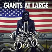 Play & Download The American Dream Is Dead by Giants At Large | Napster