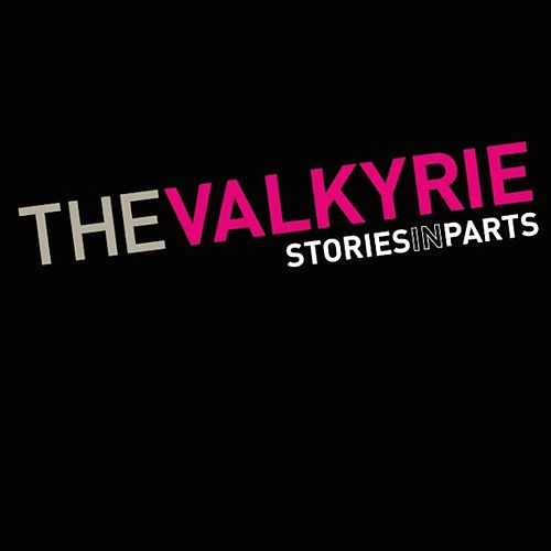 Play & Download Stories in Parts by Valkyrie | Napster