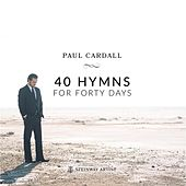 Play & Download 40 Hymns for Forty Days by Paul Cardall | Napster