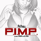 P.I.M.P (feat. Jfriday & Lil Pooh) by PaYroll