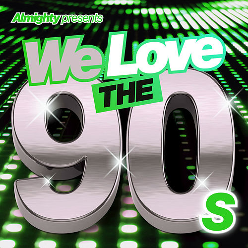 Almighty Presents: We Love the 90's (Vol. 4) by Various Artists