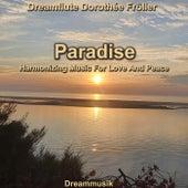 Paradise - Harmonizing Music For Love And Peace von Dreamflute Dorothée Fröller