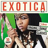 Play & Download Exotica, Vol. 2 - More Original Lounge Classics by Various Artists | Napster