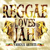 Play & Download Reggae Loves Jah by Various Artists | Napster