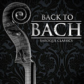 Play & Download Back to Bach: Baroque Classics by Various Artists | Napster