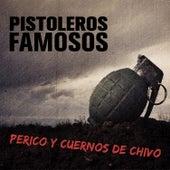 Pistoleros Famosos: Perico y Cuernos de Chivo by Various Artists
