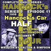Hancock's Half Hour Radio. Series 5, Episode 11: Hancock's Car by Tony Hancock