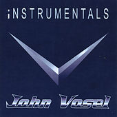 Play & Download Instrumentals by John Vosel | Napster