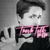 Play & Download Trash Talk by Pip   Napster