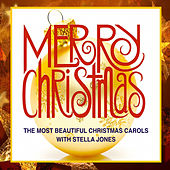 Play & Download Merry Christmas Carols with Stella Jones by Stella Jones | Napster