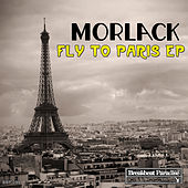 Play & Download Fly to Paris EP by Morlack   Napster