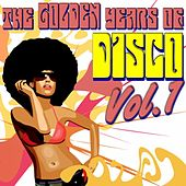 The Golden Years Of Disco, Vol. 1 by Various Artists